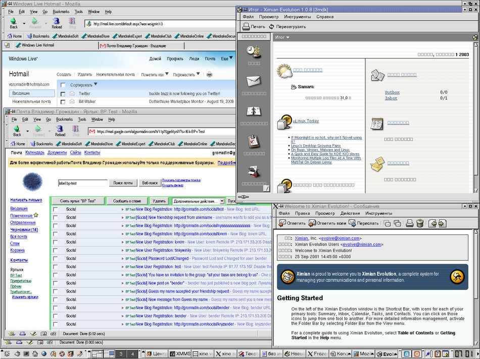 Mandrake Linux 9.0. KDE, Mozilla 1.1, GMail, Hotmail/Windows Live, Ximian Evolution